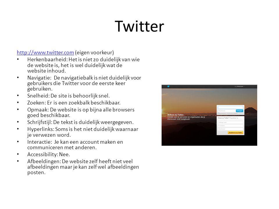 Twitter http://www.twitter.comhttp://www.twitter.com (eigen voorkeur) • Herkenbaarheid: Het is niet zo duidelijk van wie de website is, het is wel dui