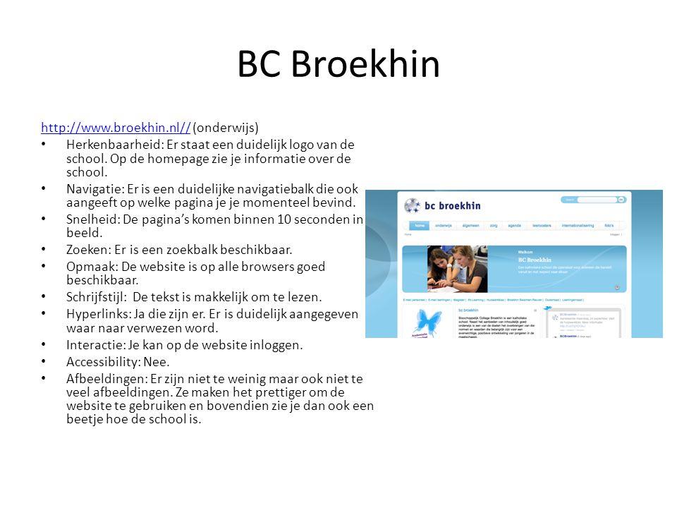 BC Broekhin http://www.broekhin.nl//http://www.broekhin.nl// (onderwijs) • Herkenbaarheid: Er staat een duidelijk logo van de school. Op de homepage z