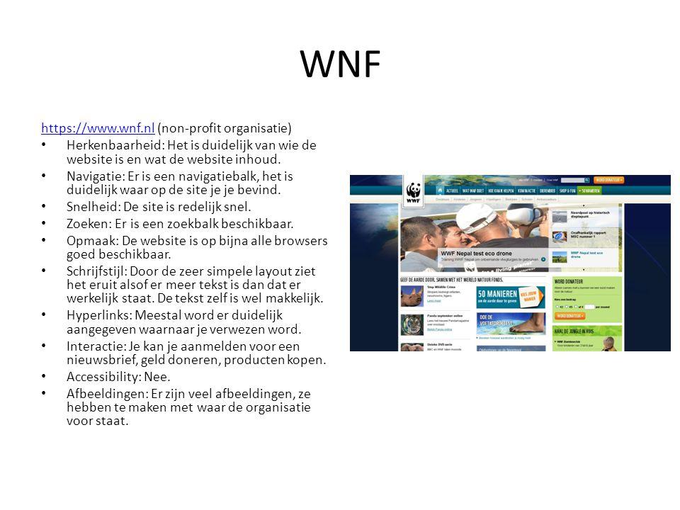 WNF https://www.wnf.nlhttps://www.wnf.nl (non-profit organisatie) • Herkenbaarheid: Het is duidelijk van wie de website is en wat de website inhoud. •