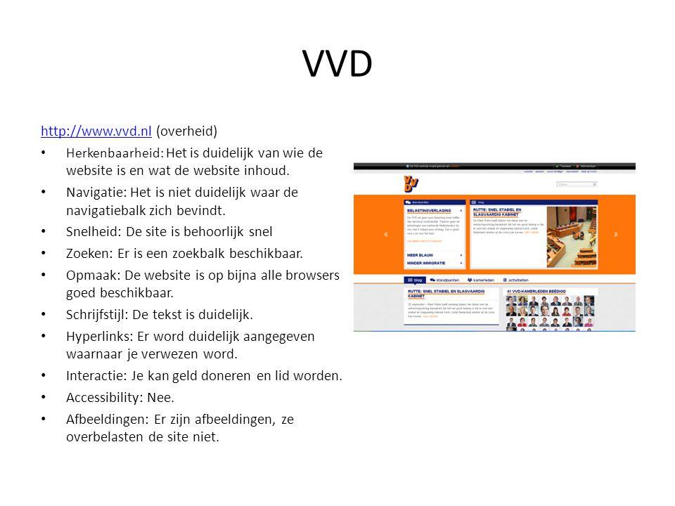 VVD http://www.vvd.nlhttp://www.vvd.nl (overheid) • Herkenbaarheid: Het is duidelijk van wie de website is en wat de website inhoud. • Navigatie: Het