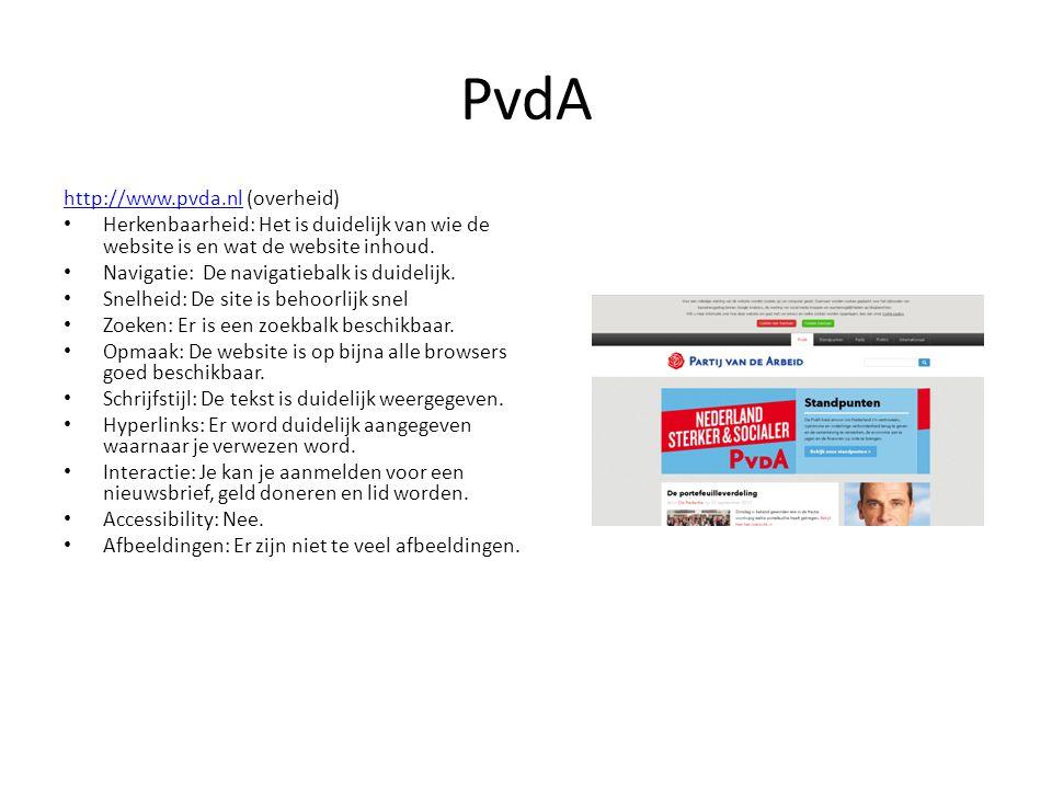 PvdA http://www.pvda.nlhttp://www.pvda.nl (overheid) • Herkenbaarheid: Het is duidelijk van wie de website is en wat de website inhoud. • Navigatie: D