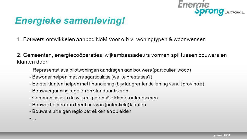 januari 2014 1. Bouwers ontwikkelen aanbod NoM voor o.b.v.