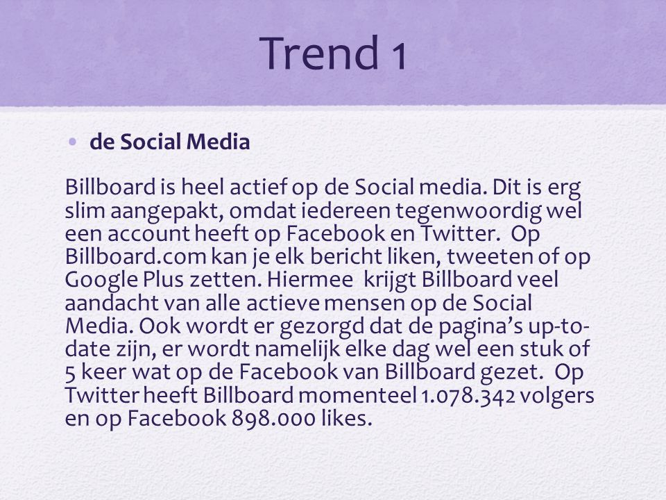 Trend 1 •de Social Media Billboard is heel actief op de Social media.