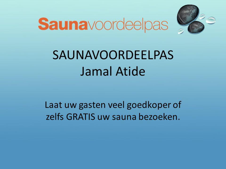 SAUNAVOORDEELPAS Jamal Atide Laat uw gasten veel goedkoper of zelfs GRATIS uw sauna bezoeken.