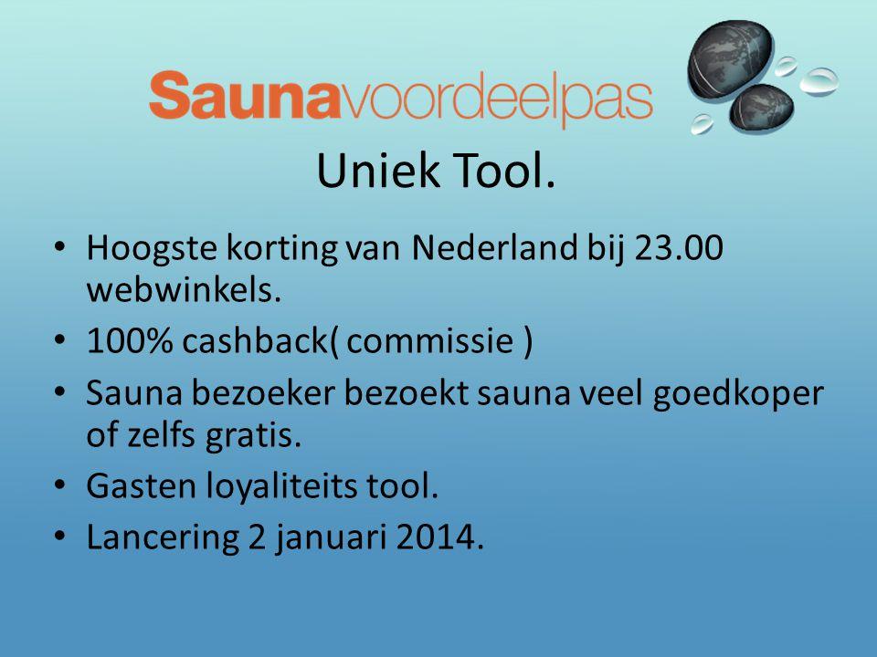 Uniek Tool. • Hoogste korting van Nederland bij 23.00 webwinkels. • 100% cashback( commissie ) • Sauna bezoeker bezoekt sauna veel goedkoper of zelfs