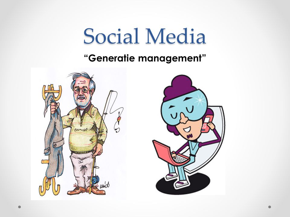 "Social Media ""Generatie management"""