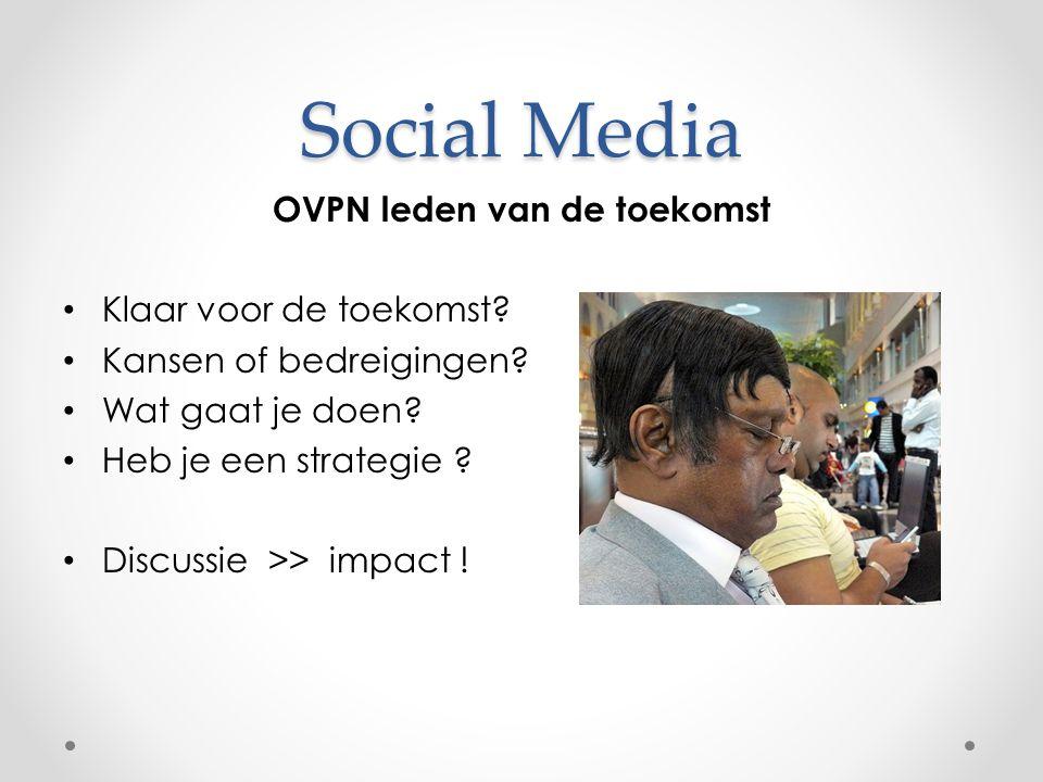 Social Media OVPN leden van de toekomst • Klaar voor de toekomst.