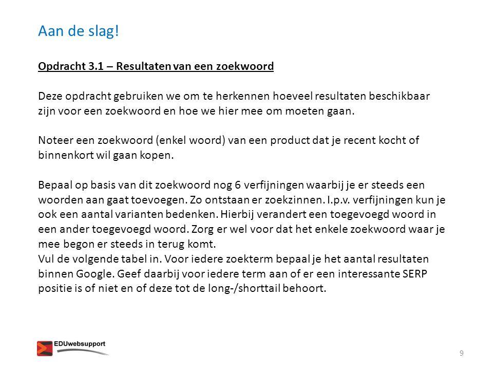 Het zoekwoordenonderzoek – gebruik hulpmiddelen • Ideeën voor zoekwoorden • Ideeën voor zoekwoorden en trends (seizoensinvloeden) http://ubersuggest.org/ http://www.google.nl/trends/ 10