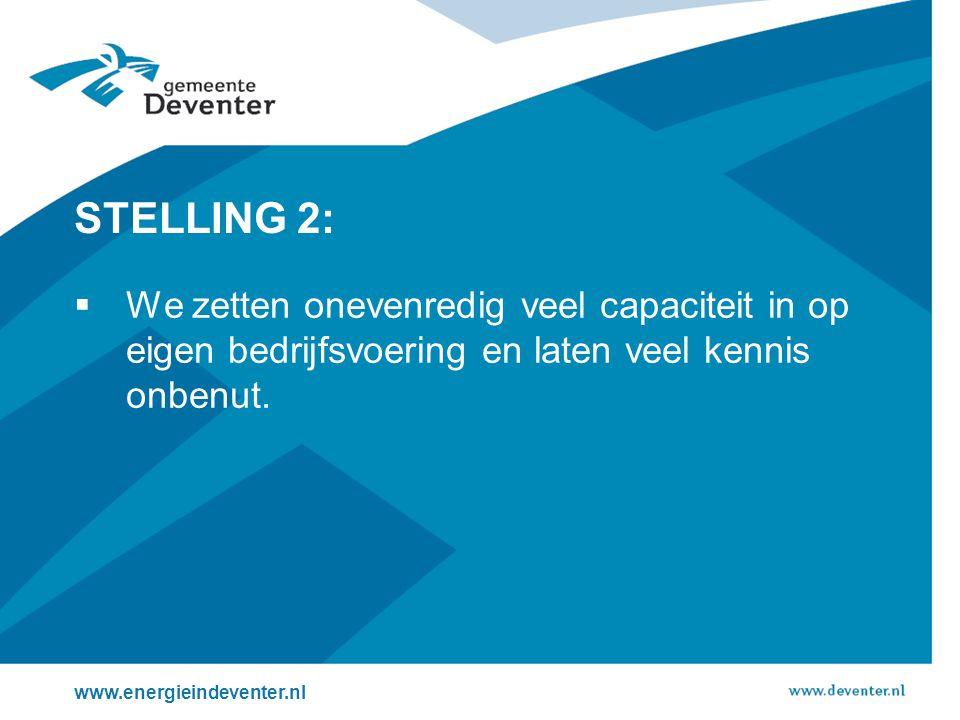 STELLING 2:  We zetten onevenredig veel capaciteit in op eigen bedrijfsvoering en laten veel kennis onbenut.