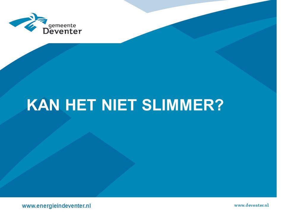 KAN HET NIET SLIMMER? www.energieindeventer.nl