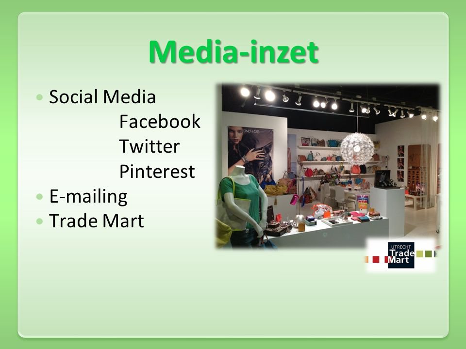 Media-inzet  Social Media Facebook Twitter Pinterest  E-mailing  Trade Mart