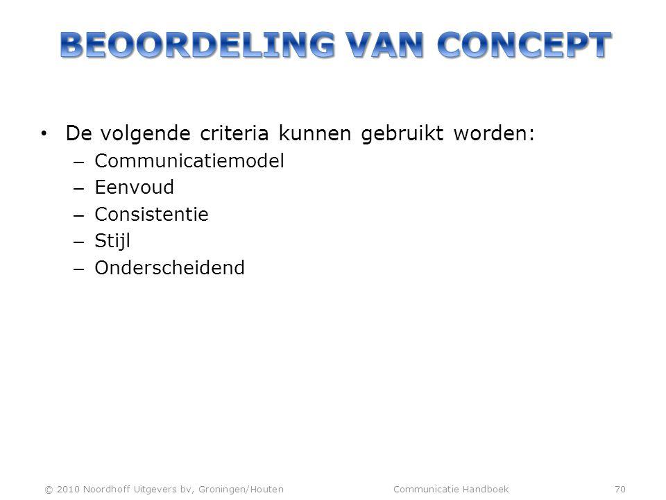 • De volgende criteria kunnen gebruikt worden: – Communicatiemodel – Eenvoud – Consistentie – Stijl – Onderscheidend © 2010 Noordhoff Uitgevers bv, Gr