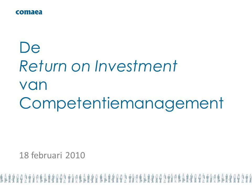 18 februari 2010 De Return on Investment van Competentiemanagement