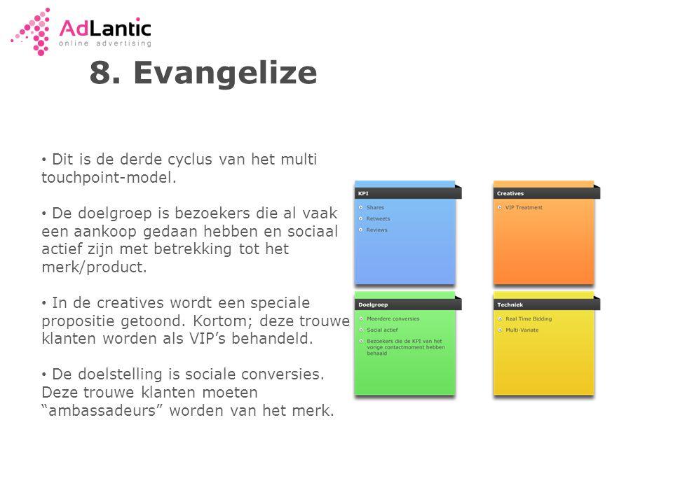 8.Evangelize • Dit is de derde cyclus van het multi touchpoint-model.