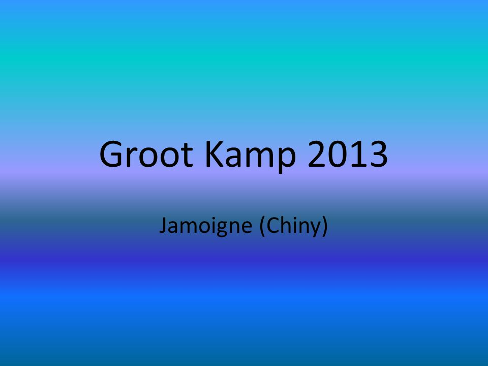 Groot Kamp 2013 Jamoigne (Chiny)