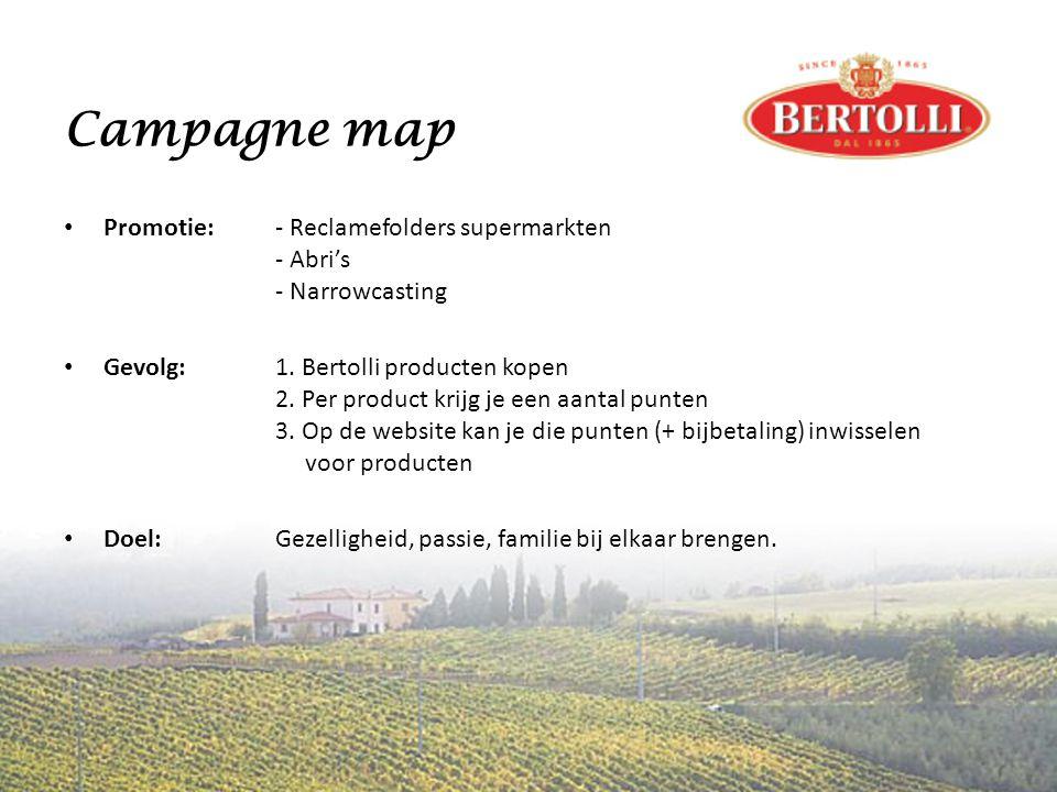 Campagne map • Promotie:- Reclamefolders supermarkten - Abri's - Narrowcasting • Gevolg:1.