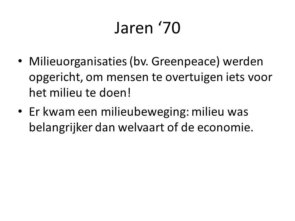 Jaren '70 • Milieuorganisaties (bv.