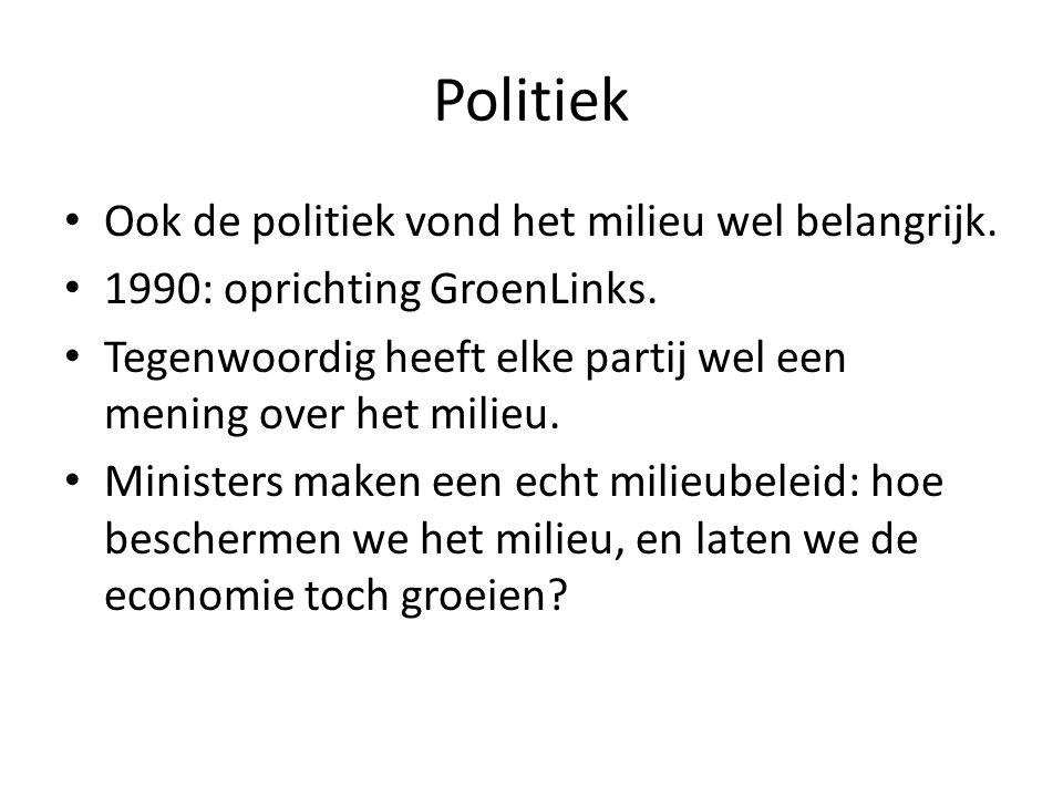 Politiek • Ook de politiek vond het milieu wel belangrijk.