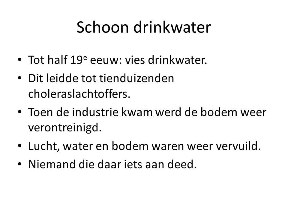Schoon drinkwater • Tot half 19 e eeuw: vies drinkwater.