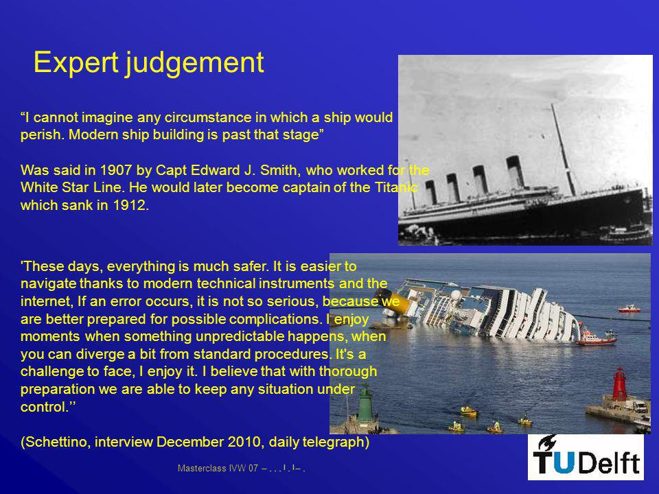 """Masterclass IVW 07      """"I cannot imagine any circumstance in which a ship would perish. Modern ship building is past that stage"""" Was"""
