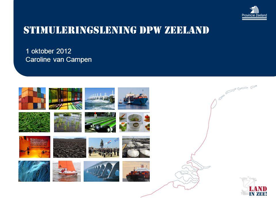 Stimuleringslening DPW Zeeland 1 oktober 2012 Caroline van Campen