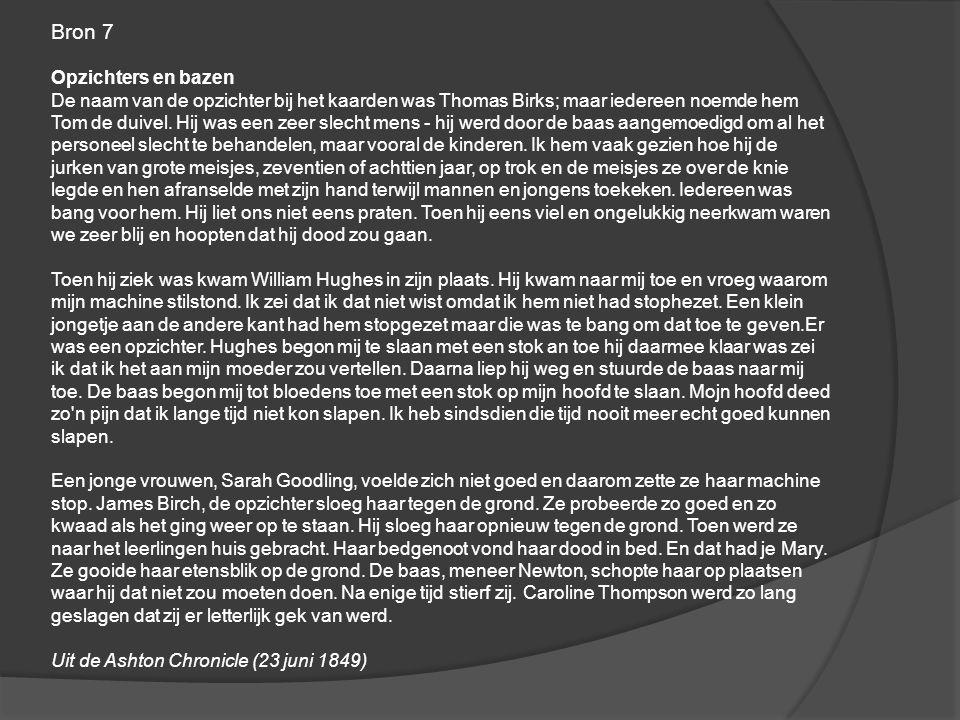 Bron 7 Opzichters en bazen De naam van de opzichter bij het kaarden was Thomas Birks; maar iedereen noemde hem Tom de duivel. Hij was een zeer slecht