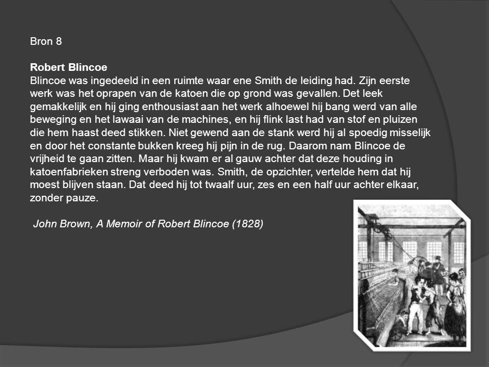 Bron 8 Robert Blincoe Blincoe was ingedeeld in een ruimte waar ene Smith de leiding had. Zijn eerste werk was het oprapen van de katoen die op grond w