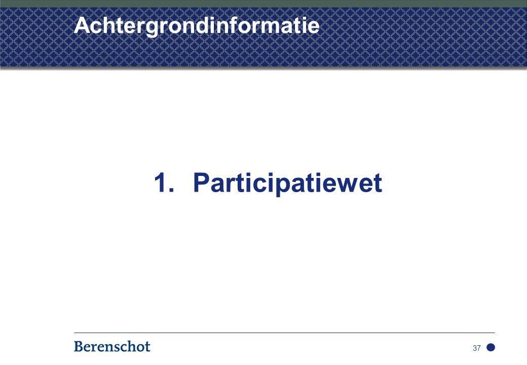 Achtergrondinformatie 1.Participatiewet 37