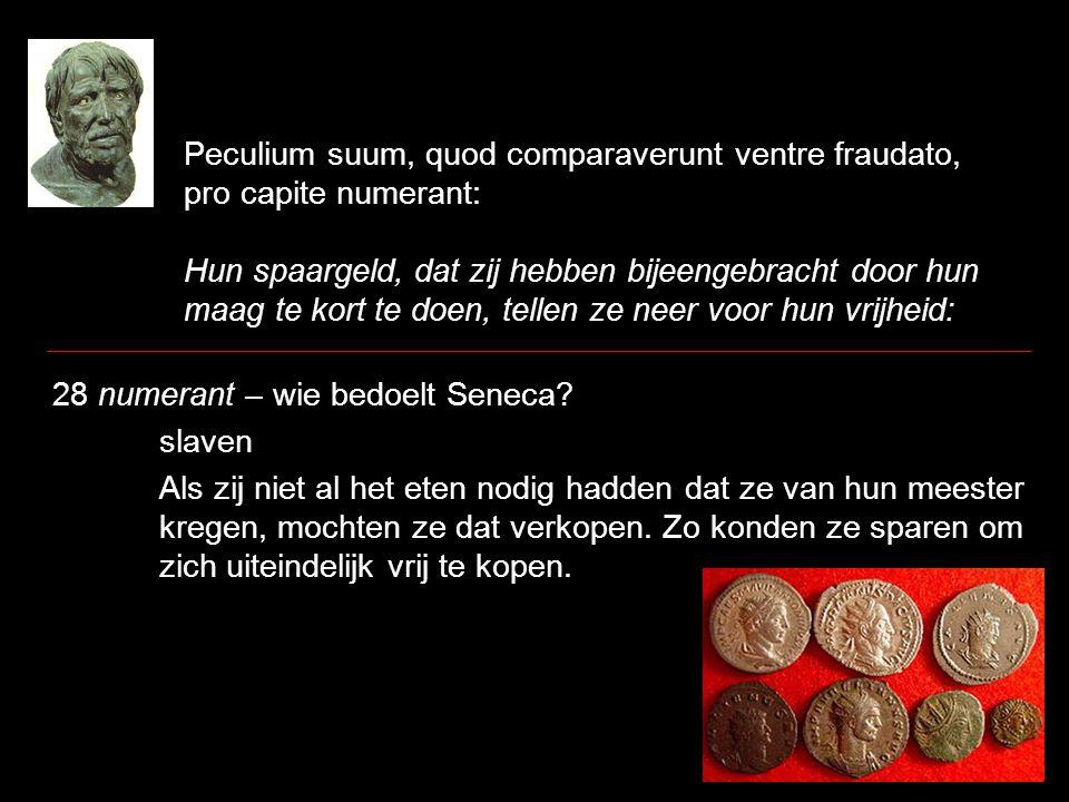 Peculium suum, quod comparaverunt ventre fraudato, pro capite numerant: Hun spaargeld, dat zij hebben bijeengebracht door hun maag te kort te doen, te