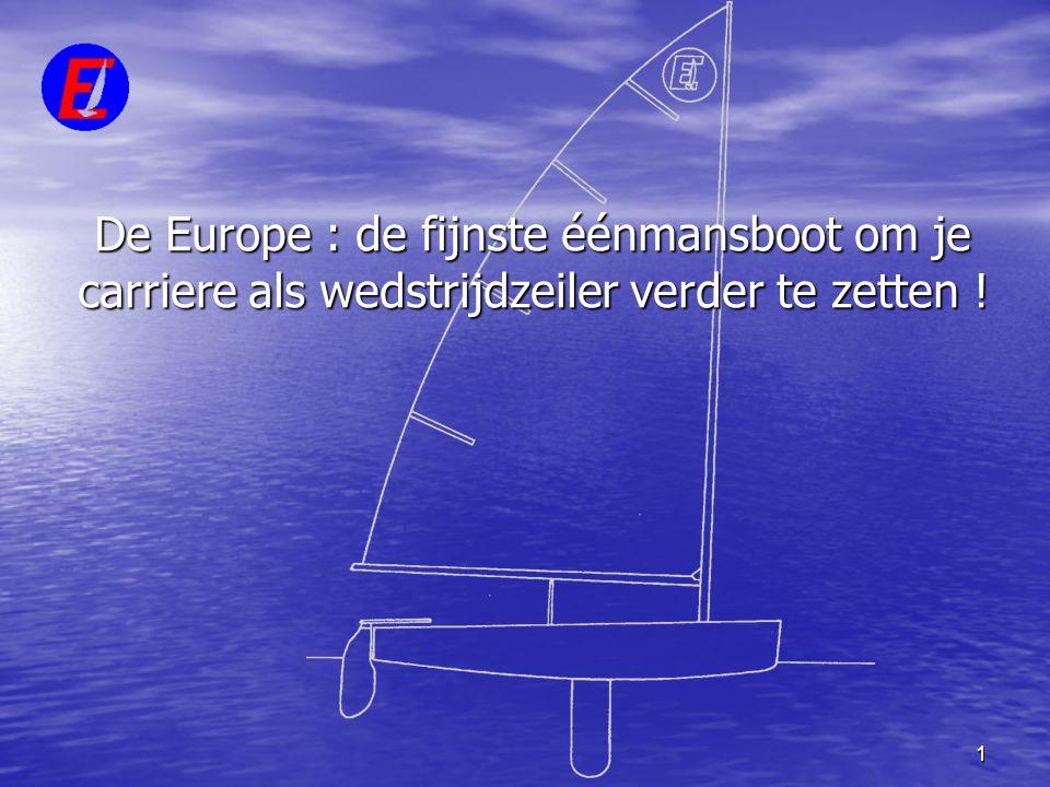 1 De Europe : de fijnste éénmansboot om je carriere als wedstrijdzeiler verder te zetten !