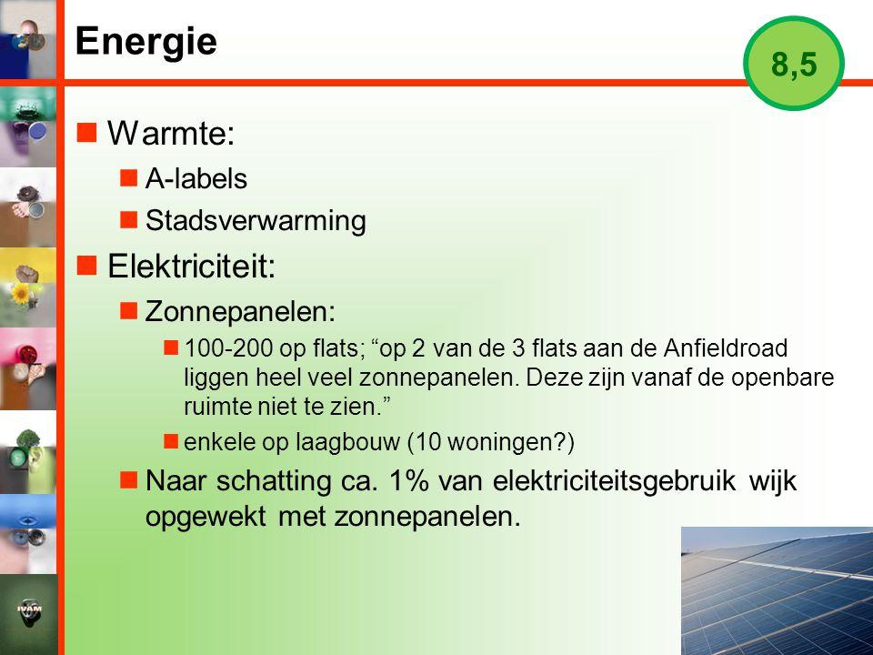 """Energie  Warmte:  A-labels  Stadsverwarming  Elektriciteit:  Zonnepanelen:  100-200 op flats; """"op 2 van de 3 flats aan de Anfieldroad liggen hee"""