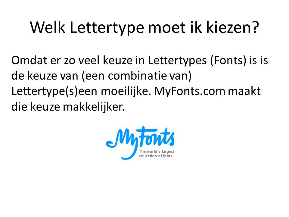 Welk Lettertype moet ik kiezen? Omdat er zo veel keuze in Lettertypes (Fonts) is is de keuze van (een combinatie van) Lettertype(s)een moeilijke. MyFo