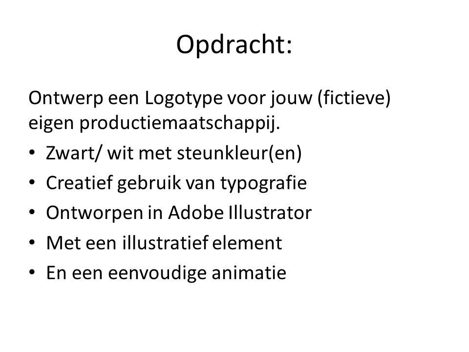 Opdracht: Ontwerp een Logotype voor jouw (fictieve) eigen productiemaatschappij. • Zwart/ wit met steunkleur(en) • Creatief gebruik van typografie • O