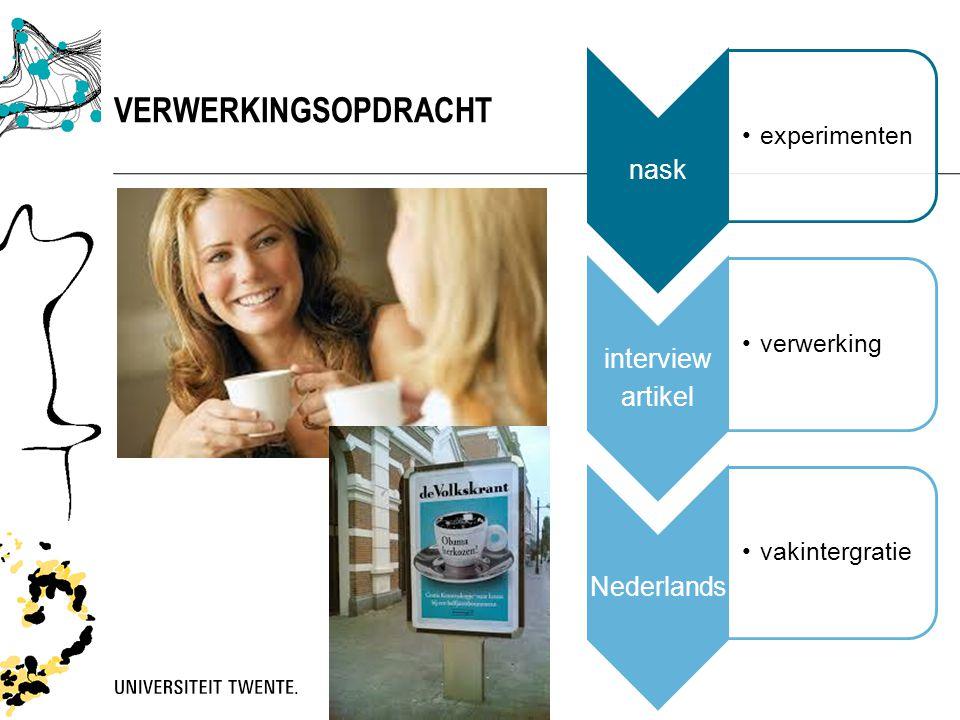 VERWERKINGSOPDRACHT nask •experimenten interview artikel •verwerking Nederlands •vakintergratie