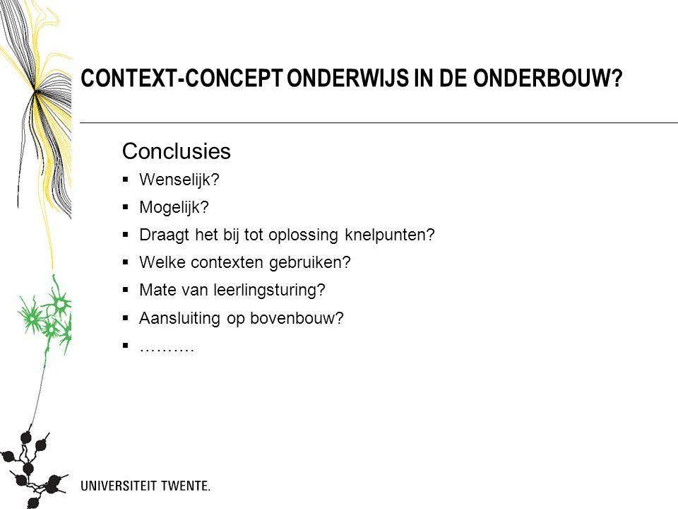 Conclusies  Wenselijk?  Mogelijk?  Draagt het bij tot oplossing knelpunten?  Welke contexten gebruiken?  Mate van leerlingsturing?  Aansluiting