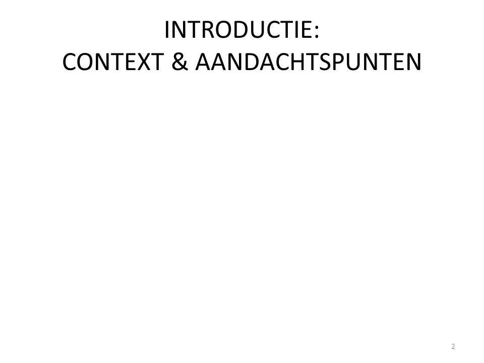 INTRODUCTIE: CONTEXT & AANDACHTSPUNTEN 2