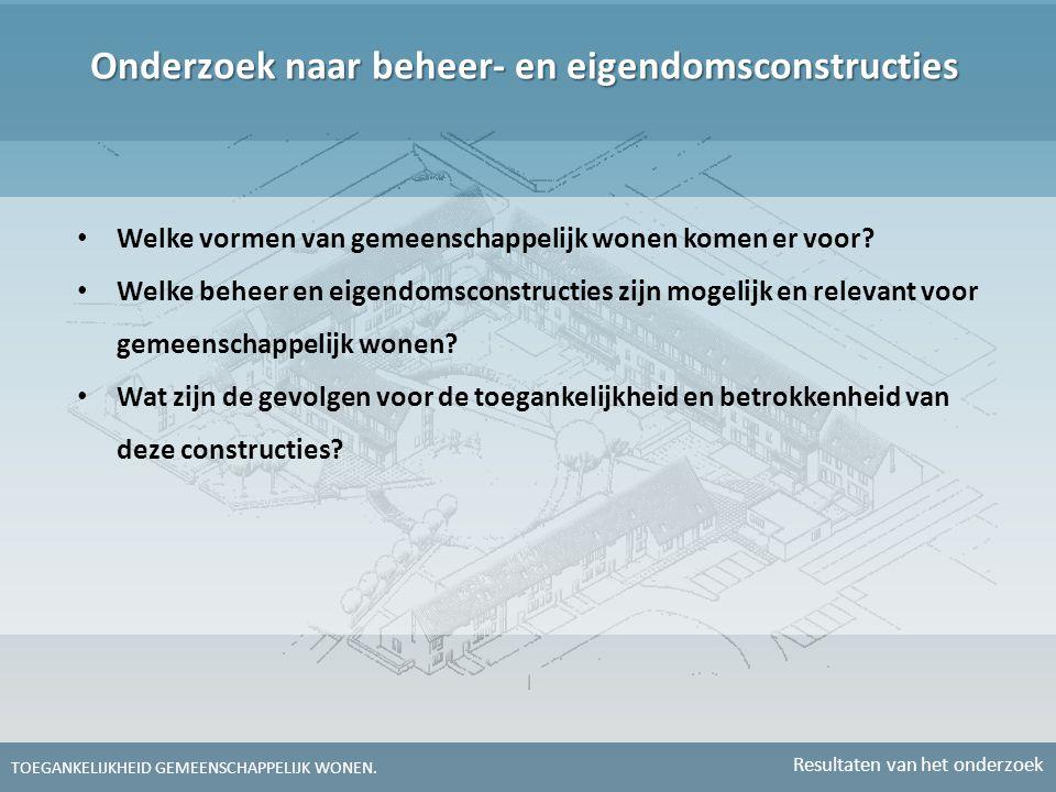 • Welke vormen van gemeenschappelijk wonen komen er voor? • Welke beheer en eigendomsconstructies zijn mogelijk en relevant voor gemeenschappelijk won