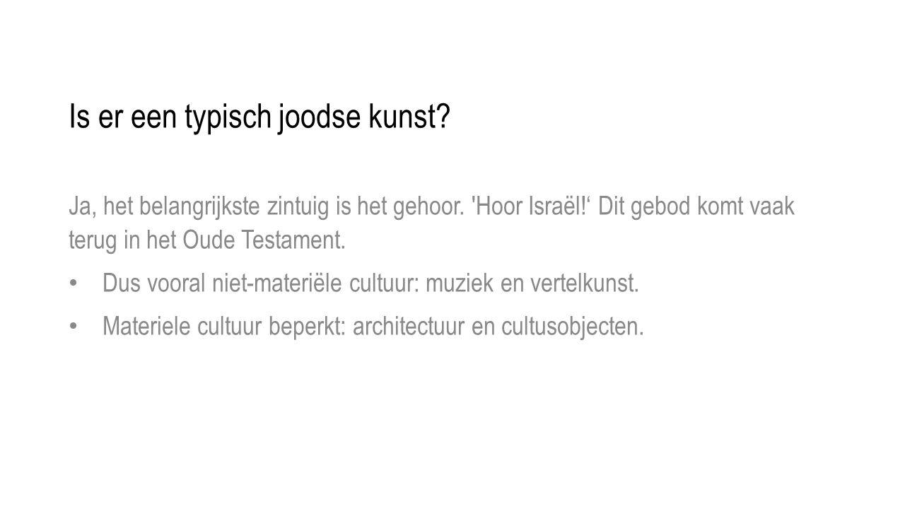 Is er een typisch joodse kunst.Ja, het belangrijkste zintuig is het gehoor.