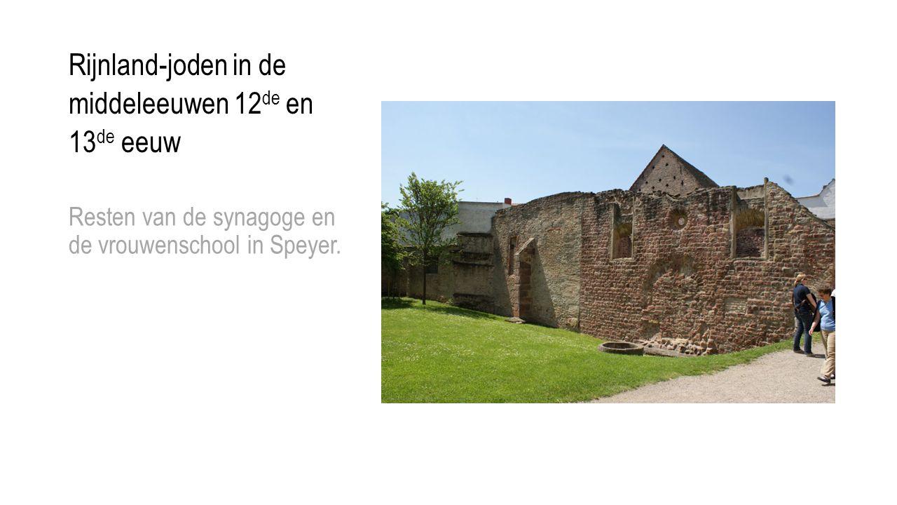 Rijnland-joden in de middeleeuwen 12 de en 13 de eeuw Resten van de synagoge en de vrouwenschool in Speyer.