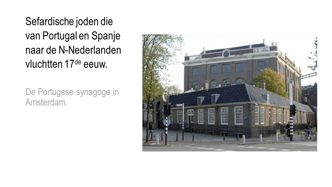 Sefardische joden die van Portugal en Spanje naar de N-Nederlanden vluchtten 17 de eeuw.