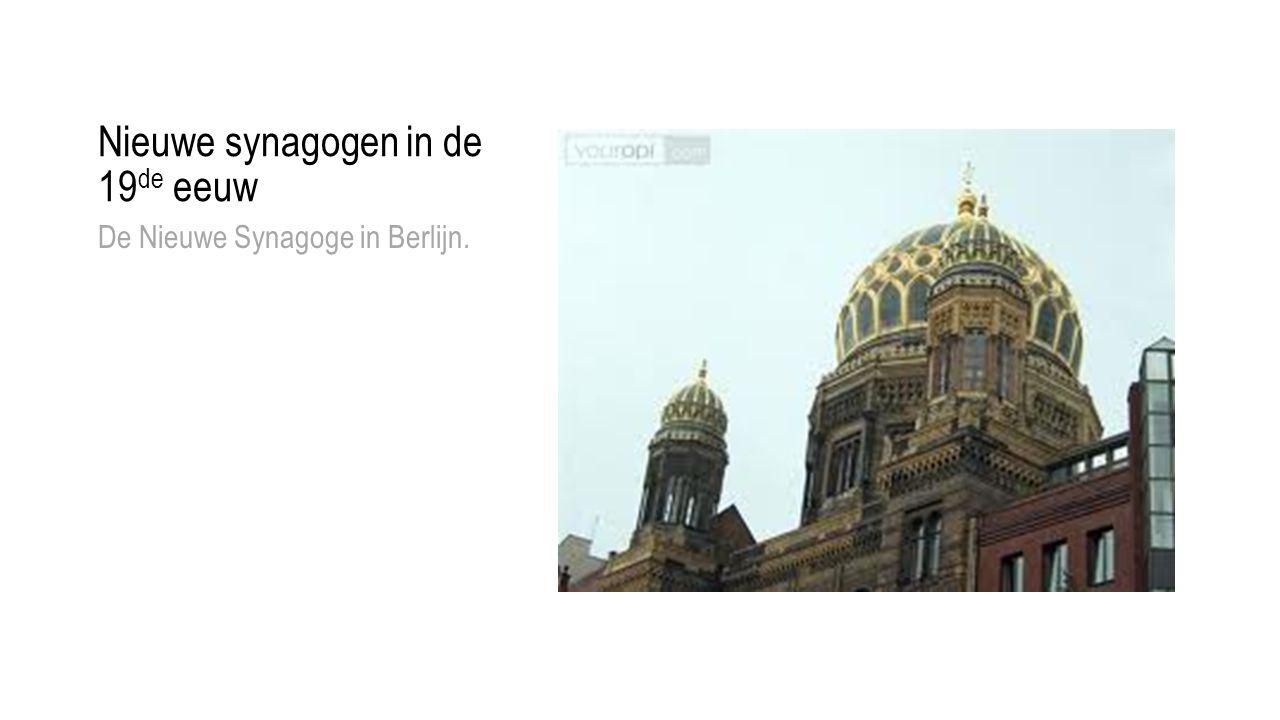 Nieuwe synagogen in de 19 de eeuw De Nieuwe Synagoge in Berlijn.