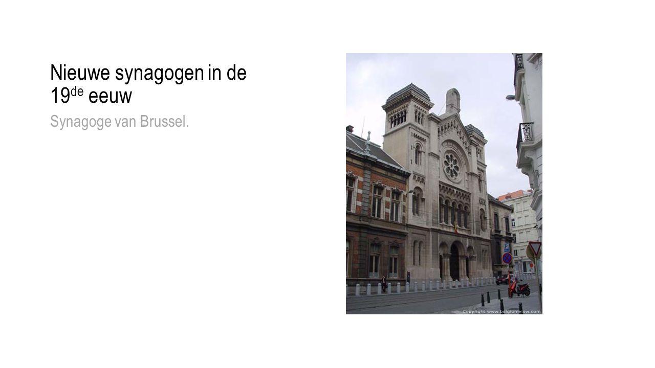 Nieuwe synagogen in de 19 de eeuw Synagoge van Brussel.