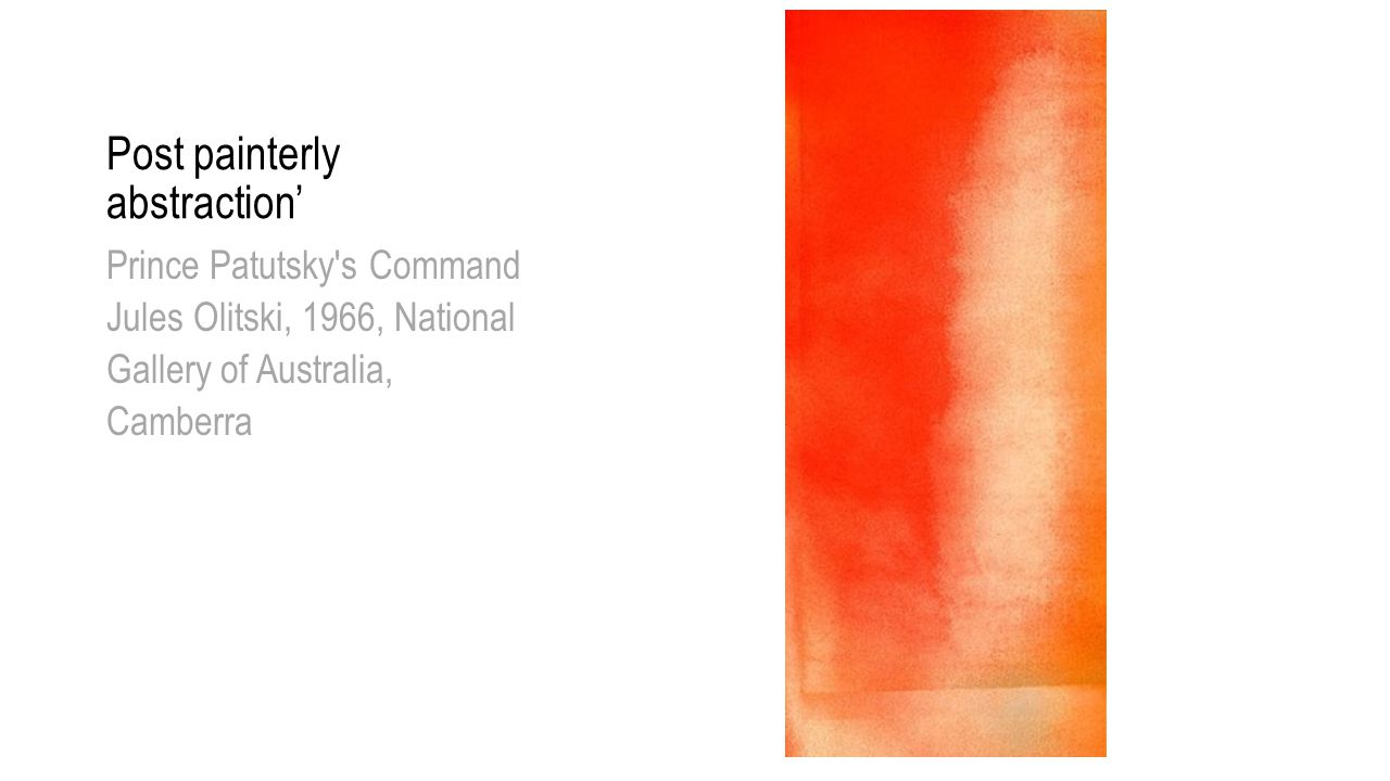 Post painterly abstraction' Prince Patutsky's Command Jules Olitski, 1966, National Gallery of Australia, Camberra