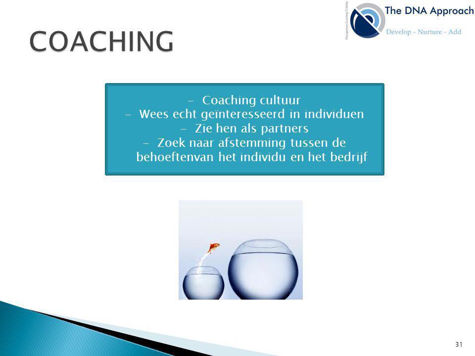 -Coaching cultuur -Wees echt geïnteresseerd in individuen -Zie hen als partners -Zoek naar afstemming tussen de behoeftenvan het individu en het bedri