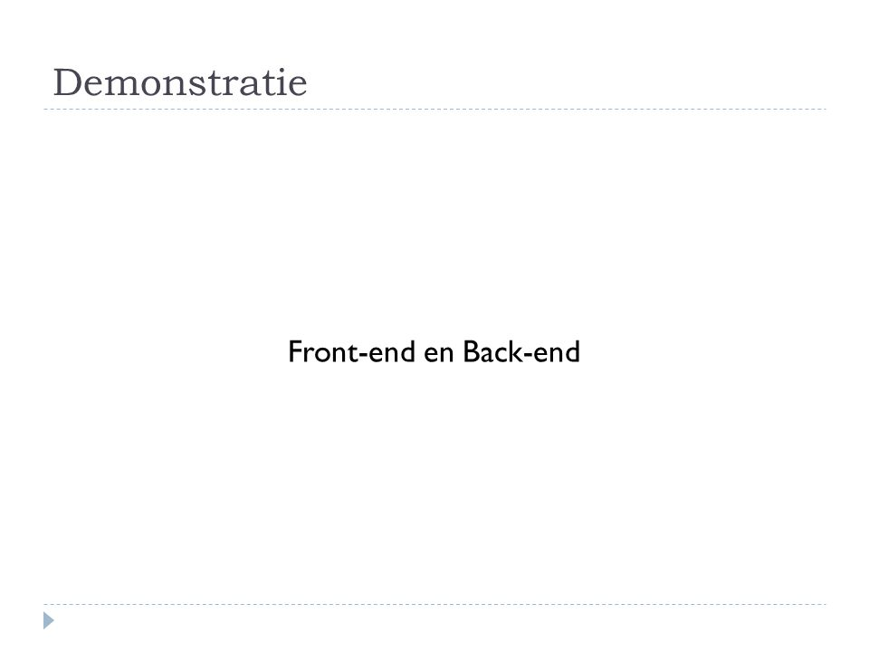 Demonstratie Front-end en Back-end