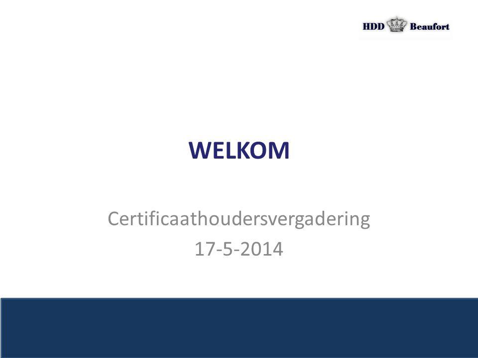 WELKOM Certificaathoudersvergadering 17-5-2014