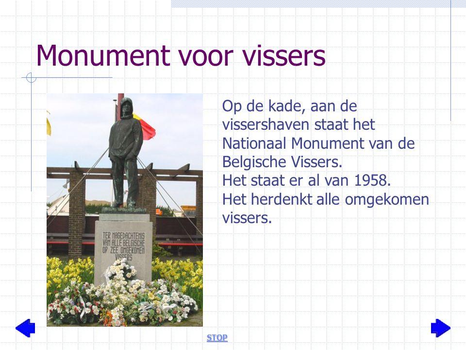 Monument voor vissers Op de kade, aan de vissershaven staat het Nationaal Monument van de Belgische Vissers.