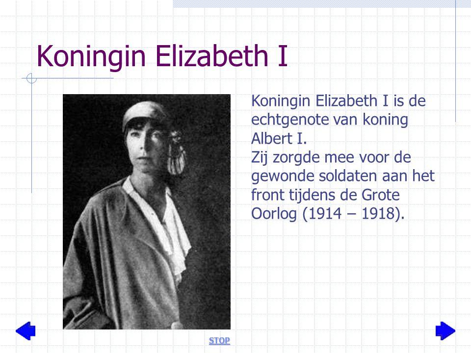Koningin Elizabeth I Koningin Elizabeth I is de echtgenote van koning Albert I.