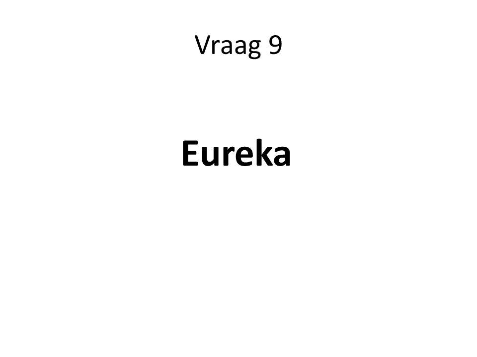 Vraag 9 Eureka