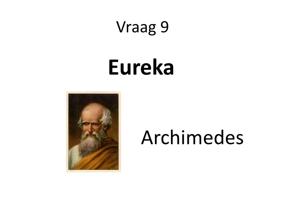 Vraag 9 Eureka Archimedes